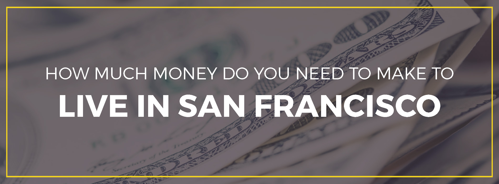 How much money you need to make to live in San Francisco