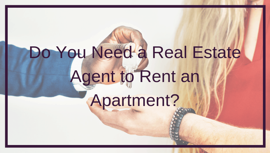 Do You Need a Real Estate Agent to Rent an Apartment_