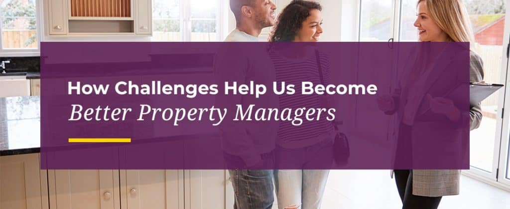 how challenges help us become better property managers