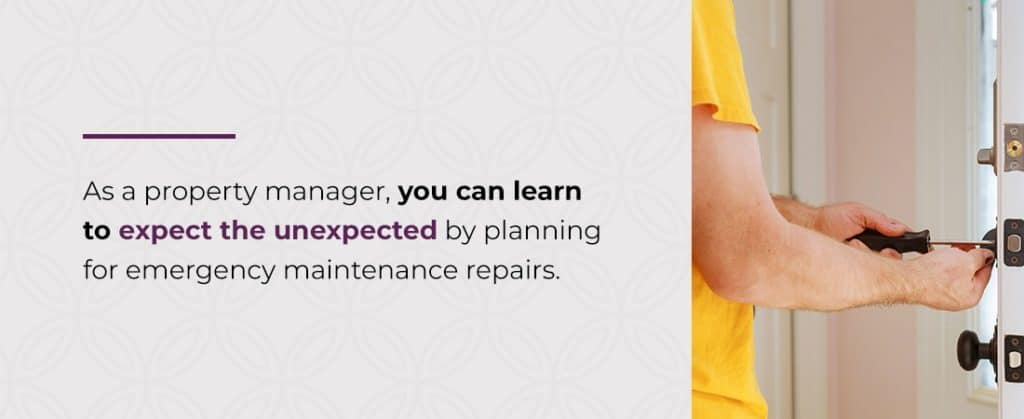 as a property manager you can learn to expect the unexpected by planning for emergency maintenance repairs